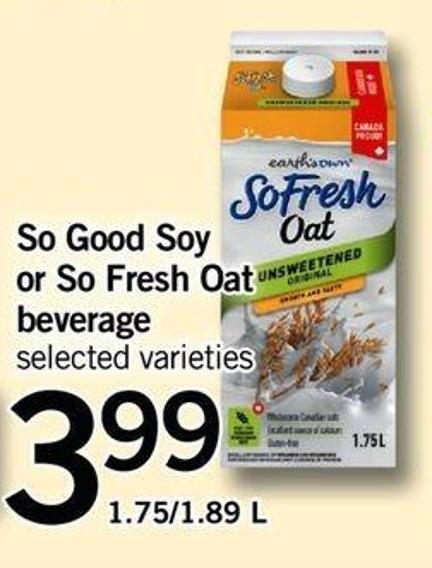So Good Soy Or So Fresh Oat Beverage - 1.75/1.89 L