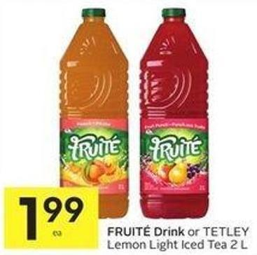 Fruité Drink or Tetley Lemon Light Iced Tea 2 L