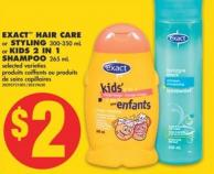 Exact Hair Care or Styling - 300-350 mL or Kids 2 In 1 Shampoo - 265 mL
