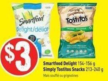 Smartfood Delight 154-156 g Simply Tostitos Snacks 213-240 g