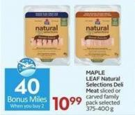 Maple Leaf Natural Selections Deli Meat Sliced or Carved Family Pack Selected 375-400 g - 40 Air Miles