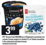 PC Frozen Fruit 400/600 G Or Chapman's Premium Ice Cream - Frozen Yogurt Or Sorbet 2 L Or Yukon Novelties 5-8's