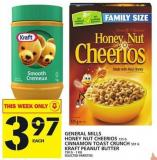 General Mills Honey Nut Cheerios Or Cinnamon Toast Crunch Or Kraft Peanut Butter