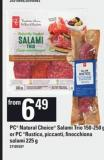 PC Natural Choice Salami Trio - 150-250 G Or PC Rustico - Piccanti - Finocchiona Salami - 225 G