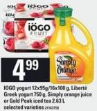 IOGO Yogurt 12x95g/16x100 G - Liberté Greek Yogurt 750 G - Simply Orange Juice Or Gold Peak Iced Tea 2.63 L