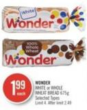 Wonder White or Whole Wheat Bread 675g