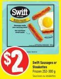 Swift Sausages or Steakettes Frozen 252-300 g