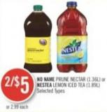 No Name Prune Nectar (1.36l) or Nestea Lemon Iced Tea (1.89l)