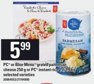 PC Or Blue Menu Grated Parmesan Cheese 250 g Or PC Instant Rice 1.2/1.4 Kg