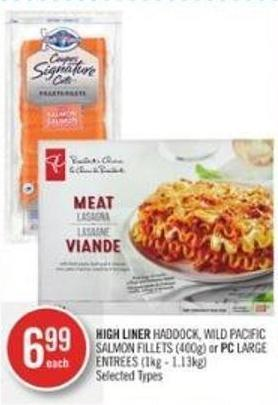 High Liner Haddock - Wild Pacific Salmon Fillets (400g) or PC Large Entrees (1kg - 1.13kg)