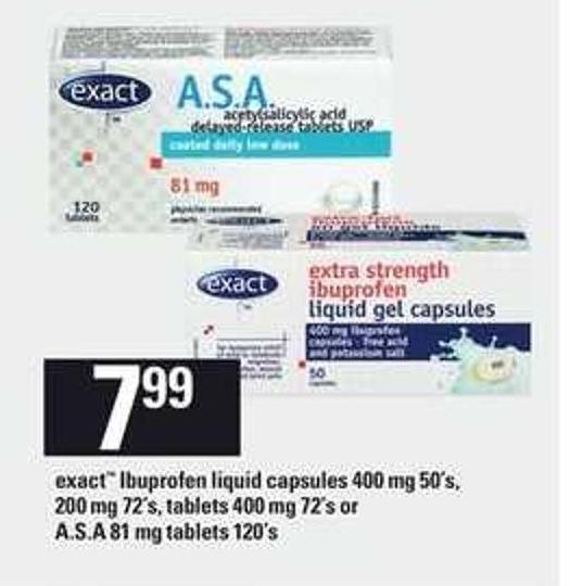 Exact Ibuprofen Liquid Capsules 400 Mg 50's - 200 Mg 72's - Tablets - 400 Mg 72's or A.s.a 81 Mg Tablets - 120's