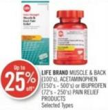 Life Brand Muscle & Back (100's) - Acetaminophen (150's - 500's) or Ibuprofen (72's - 250's) Pain Relief Products