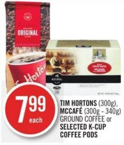 Tim Hortons (300g) - Mccafé (300g - 340g) Ground Coffee or Selected K-cup Coffee PODS