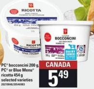 PC Bocconcini - 200 G - PC Or Blue Menu Ricotta - 454 G