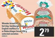 Wonder Bread 675 G - Hot Dog - Hamburger Buns 8's - English Muffins 6's Or Rubschlager Bread 454 G