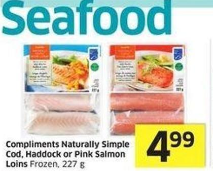 Compliments Naturally Simple Cod - Haddock or Pink Salmon Loins Frozen - 227 g