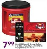 Folgers Roast & Ground Coffee 642-920 g Pods 12 Pk or Red Rose Orange Pekoe Tea 144 Pk
