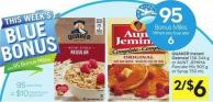 Quaker Instant Oatmeal 138-344 g or Aunt Jemima Pancake Mix 905 g or Syrup 750 ml -95 Air Miles Bonus Miles