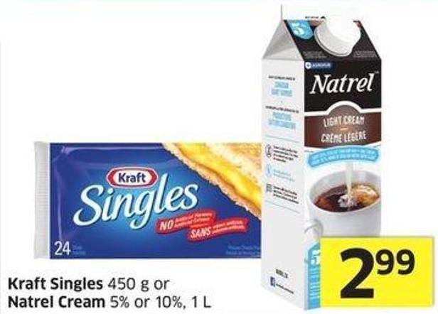 Kraft Singles 450 g or Natrel Cream 5% or 10% - 1 L