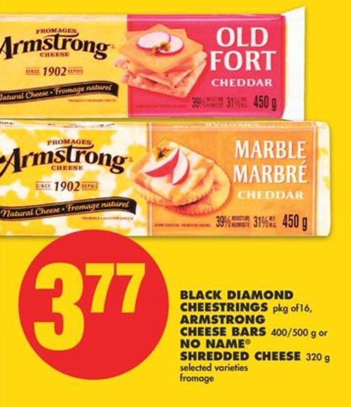 Black Diamond Cheestrings Pkg Of16 - Armstrong Cheese Bars 400/500 g or No Name Shredded Cheese 320 g