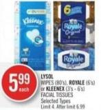 Lysol Wipes (80's) - Royale (6's) or Kleenex (3's - 6's) Facial Tissues