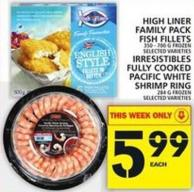 High Liner Family Pack Fish Fillets Or Irresistibles Fully Cooked Pacific White Shrimp Ring