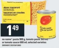 No Name Pasta 900 G - Tomato Paste 369 Ml Or Tomato Sauce 680 Ml