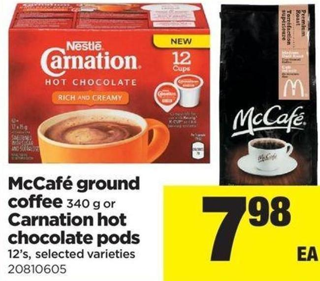 Mccafé Ground Coffee - 340 G Or Carnation Hot Chocolate PODS - 12's