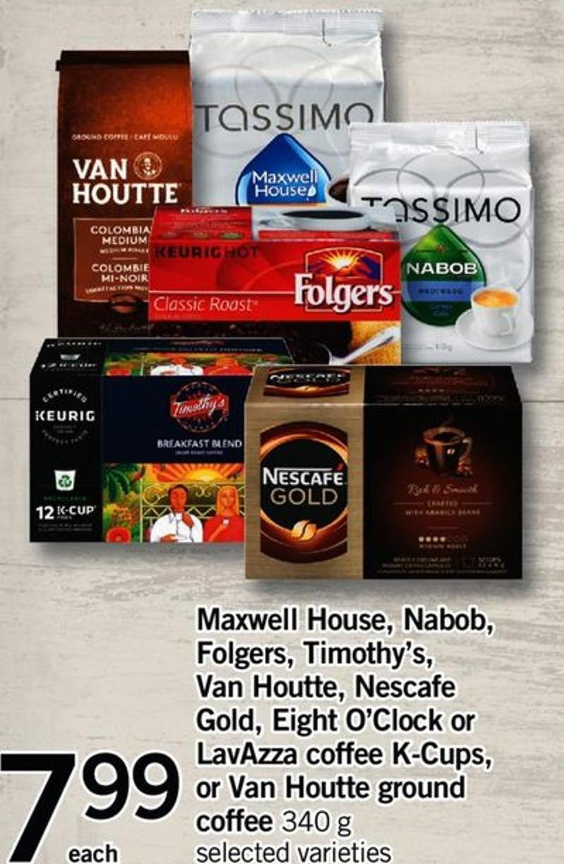 Maxwell House - Nabob - Folgers - Timothy's - Van Houtte - Nescafe Gold - Eight O'clock Or Lavazza Coffee K-cups - Or Van Houtte Ground Coffee - 340 G