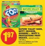 Nature Valley Bars - Betty Crocker - Gushers or Mott's Fruitsations Fruit Snacks - 120-230 g