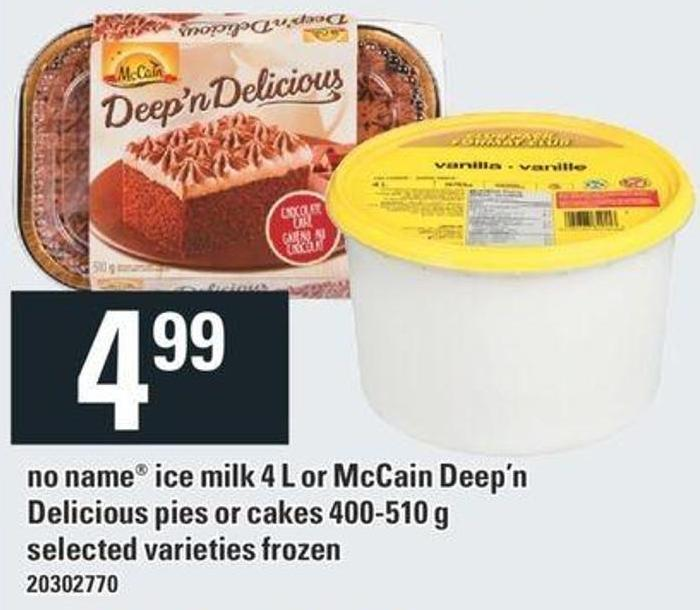 No Name Ice Milk 4 L Or Mccain Deep'n Delicious Pies Or Cakes 400-510 G