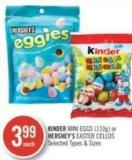 Kinder Mini Eggs (110g) or Hershey's Easter Cellos