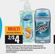 Speed Stick Premium Or Secret Base Antiperspirant - 45-85 g - Softsoap Or Dial Liquid Hand Soap Pump - 221 mL
