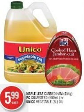 Maple Leaf Canned Ham (454g) - PC Grapeseed (500ml) or Unico Vegetable (3l) Oil