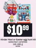Kinder Maxi Or Easter Egg Hunt Kit - 116-186 G