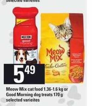 Meow Mix Cat Food - 1.36-1.6 Kg Or Good Morning Dog Treats - 170 G