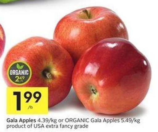 Gala Apples 4.39/kg or Organic Gala Apples 5.49/kg Product of USA Extra Fancy Grade
