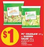 PC Coleslaw - 397 g - or Garden Salad - 340 g