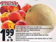 Jumbo Cantaloupes Product Of U.S.A. - No. 1 Grade - Large Or White Flesh Tree Ripened Peaches Product Of U.S.A. - No. 1 Grade Large Or White Flesh Tree Ripened Nectarines Product Of U.S.A. - 1.99/lb - 4.39/kg