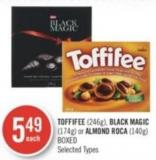 Toffifee (246g) - Black Magic (174g) or Almond Roca (140g) Boxed