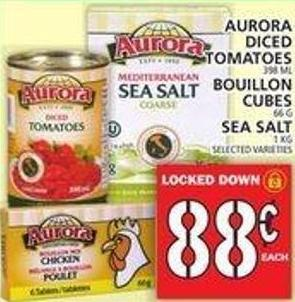 Aurora Diced Tomatoes Or Bouillon Cubes Or Sea Salt
