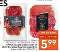Marcangelo Sliced Italian or OLYMEL Sliced Spanish Cured Deli Meats