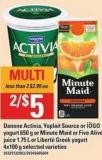 Danone Activia - Yoplait Source Or Iögo Yogurt - 650 G Or Minute Maid Or Five Alive Juice - 1.75 L Or Liberté Greek Yogurt - 4x100 g