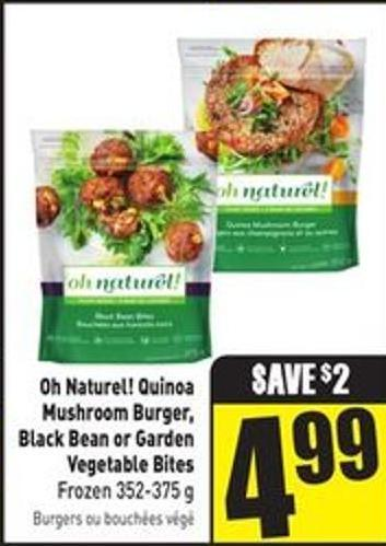 Oh Naturel! Quinoa Mushroom Burger - Black Bean or Garden Vegetable Bites Frozen 352-375 g