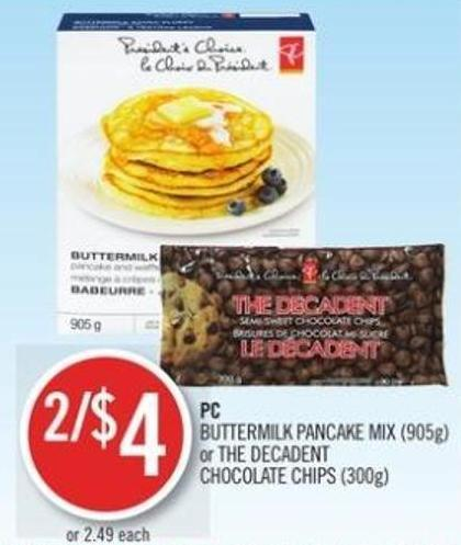 PC Buttermilk Pancake Mix (905g) or The Decadent Chocolate Chips (300g)