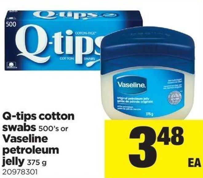 Q-tips Cotton Swabs - 500's Or Vaseline Petroleum Jelly - 375 G
