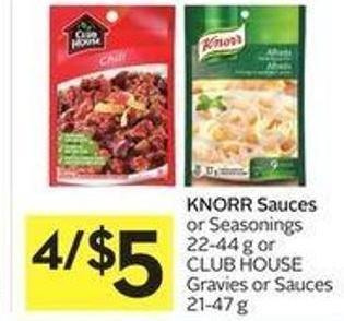 Knorr Sauces or Seasonings 22-44 g or Club House Gravies or Sauces 21-47 g