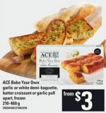 Ace Bake Your Own Garlic Or White Demi-baguette - Butter Croissant Or Garlic Pull-apart - 210-460 g