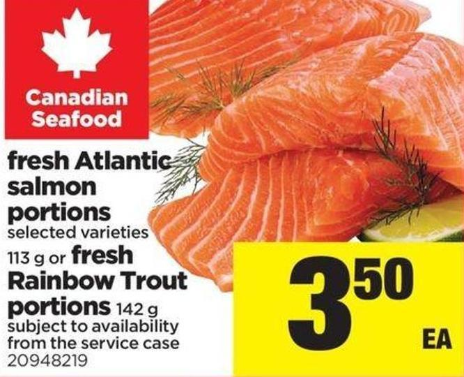 Fresh Atlantic Salmon Portions - 113 g Or Fresh Rainbow Trout Portions - 142 g
