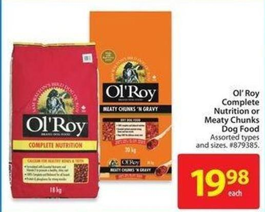 Ol'roy Complete Nutrition or Meaty Chunks Dog Food